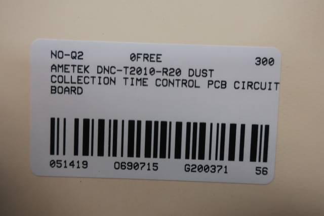 AMETEK DNC-T2010-R20 DUST COLLECTION TIME CONTROL PCB BOARD